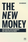 The New Money : How and why cryptocurrency has taken over the world - Book