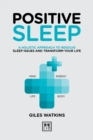 Positive Sleep : A holistic approach to resolve sleep issues and transform your life. - Book