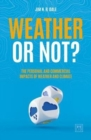Weather or Not? : The Personal and Commercial Impacts of Weather and Climate - Book