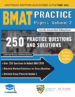 BMAT Practice Papers Volume 2 : Over 250 Questions to Reflect BMAT 2018, Detailed Worked Solutions for Every Question, Detailed Essay Plans for Section 3, BioMedical Admissions Test, 2018, UniAdmissio - Book