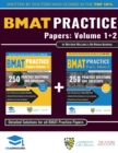 BMAT Practice Papers Volume 1 + 2 : Over 500 practice questions accurately reflecting the 2018 BMAT test. Fully worked solutions to every question and detailed essay plans. 8 authentic BMAT Papers to - Book