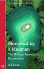 Mentored by a Madman : The William Burroughs Experiment - Book