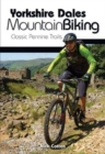 Yorkshire Dales Mountain Biking : Classic Pennine Trails - Book