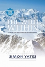 The Wild Within : Climbing the world's most remote mountains - Book