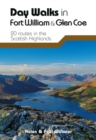 Day Walks in Fort William & Glen Coe : 20 routes in the Scottish Highlands - Book