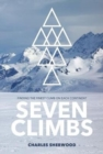 Seven Climbs : Finding the finest climb on each continent - Book