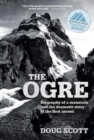 The Ogre : Biography of a mountain and the dramatic story of the first ascent - Book