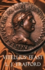Vitellius' Feast : The Four Emperors Series: Book IV - eBook