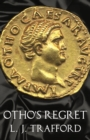 Otho's Regret : The Four Emperors Series: Book III - eBook