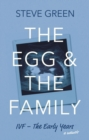 The Egg & The Family : IVF - The Early Years - Book