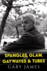 Spangles, Glam, Gaywaves & Tubes - Book