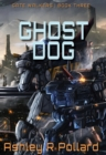 Ghost Dog : Military Science Fiction Across A Holographic Multiverse - eBook