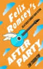 Felix Romsey's Afterparty - Book