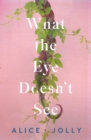 What the Eye Doesn't See - eBook