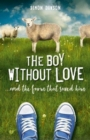 The Boy Without Love : . . . and the Farm That Saved Him - Book