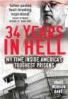 34 Years in Hell : My Time Inside America's Toughest Prisons - Book