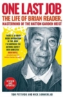 One Last Job : The Extraordinary Life of Brian Reader - Book