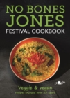 No Bones Jones Festival Cookbook - Veggie & Vegan Recipes Enjoyed over 25 Years - Book