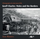Geoff Charles - Wales and the Borders - Photographs of a Lost Way of Life, 1940S-1970s - Book