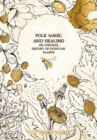 Folk Magic and Healing : An Unusual History of Everyday Plants - Book