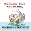 Capitalism in Crisis (Volume 1) : What's gone wrong and how can we fix it? - Book