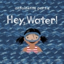 Hey, Water! - Book
