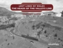 Lost Lines of Wales: The Heads of the Valleys - Book