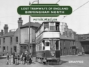 Lost Tramways of England: Birmingham North - Book