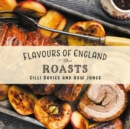 Flavours of England: Roasts - Book