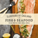 Flavours of England: Fish and Seafood - Book