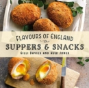 Flavours of England: Suppers & Snacks - Book