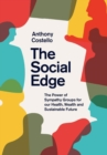 The Social Edge : The Power of Sympathy Groups for Our Health, Wealth and Sustainable Future - Book