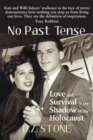 No Past Tense : Love and Survival in the Shadow of the Holocaust - Book