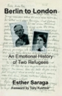 Berlin to London : An Emotional History of Two Refugees - Book