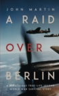 A Raid Over Berlin - eBook