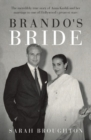 Brando's Bride : The incredibly true story of Anna Kashfi and her marriage to one of Hollywood's greatest stars - Book
