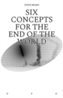 Six Concepts for the End of the World - Book