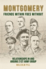 Montgomery: Friends Within, Foes Without : Relationships In and Around 21st Army Group - Book
