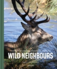 Wild Neighbours : Portraits of London's Magnificent Creatures - Book