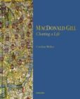 MacDonald Gill : Charting a Life - Book