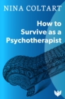 How to Survive as a Psychotherapist - eBook