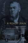 A Ready Man : Hugh Stowell Brown: Preacher, Activist, Friend of the Poor - Book
