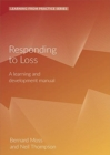 Responding to Loss : A Learning and Development Manual (2nd Edition) - Book