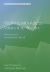 WORKING WITH ADULTS: VALUES INTO PRACTIC - Book