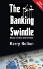 The Banking Swindle : Money Creation and the State - eBook
