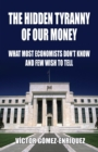 The Hidden Tyranny of our Money - eBook