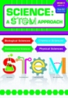 Science: A STEM Approach Year 5 : Biological Sciences * Chemical Sciences * Environmental Sciences * Physical Sciences - Book