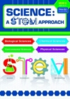 Science: A STEM Approach Year 6 : Biological Sciences * Chemical Sciences * Environmental Sciences * Physical Sciences - Book
