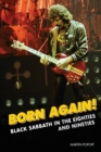 Born Again! : Black Sabbath in the Eighties & Nineties - Book