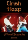 Uriah Heep: A Visual Biography - Book